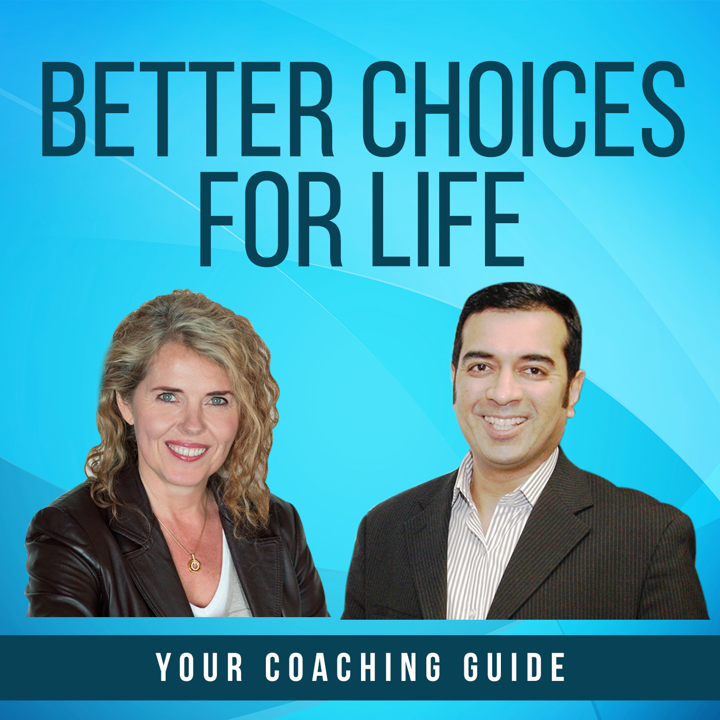 Better Choices for Life Podcast